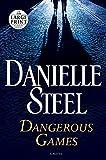 Dangerous Games: A Novel (Random House Large Print)