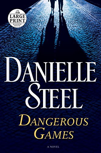 Dangerous Games: A Novel (Random House Large Print)