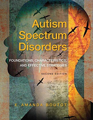 Autism Spectrum Disorders: Foundations, Characteristics, and Effective Strategies, Loose-Leaf Version (2nd Edition)