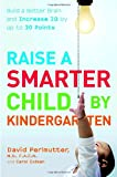Raise a Smarter Child by Kindergarten, David Perlmutter and Carol Colman, 0767923014