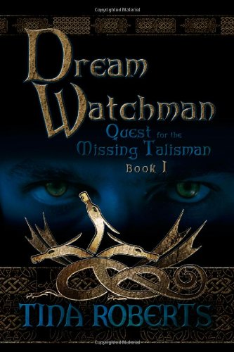 Dream Watchman: Quest for the Missing Tailsman Book I PDF