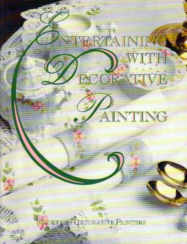 Entertaining with Decorative Painting - Society Decorative Painters