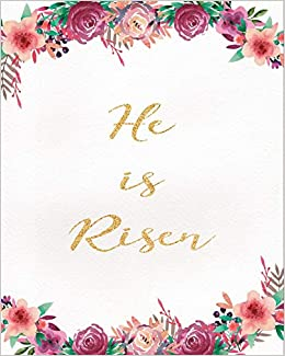 He is Risen: Daily Prayer & Reflection Journal, Sermon Notes ...