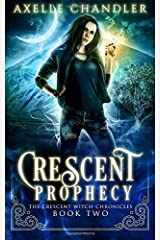 Crescent Prophecy (The Crescent Witch Chronicles) (Volume 2) Paperback