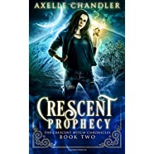 Crescent Prophecy (The Crescent Witch Chronicles) (Volume 2)