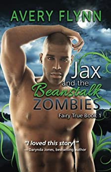 Jax and the Beanstalk Zombies (Fairy True Book 1) by [Flynn, Avery]