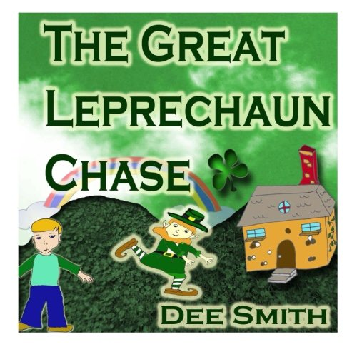 The Great Leprechaun Chase: A St. Patrick's Day Picture Book for Children about a Leprechaun chase