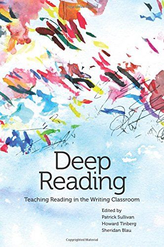 Deep Reading: Teaching Reading in the Writing Classroom