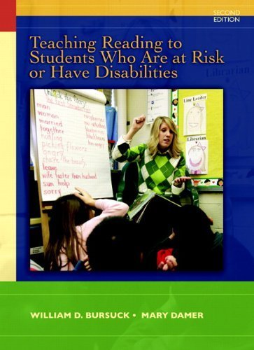 Teaching Reading to Students Who Are At-Risk or Have Disabilities by Bursuck, William D., Damer, Mary. (Pearson,2010) [Paperback] 2ND EDITION