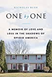 img - for One by One: A Memoir of Love and Loss in the Shadows of Opioid America book / textbook / text book