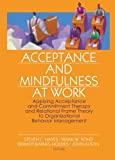 Image of Acceptance and Mindfulness at Work: Applying Acceptance and Commitment Therapy and Relational Frame Theory to Organizational Behavior Management