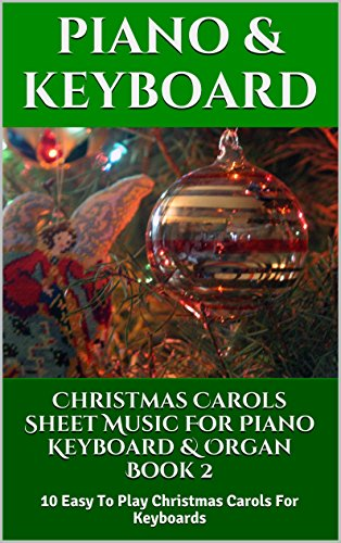Play Christmas Music.Christmas Carols Sheet Music For Piano Keyboard Organ Book 2 10 Easy To Play Christmas Carols For Keyboards