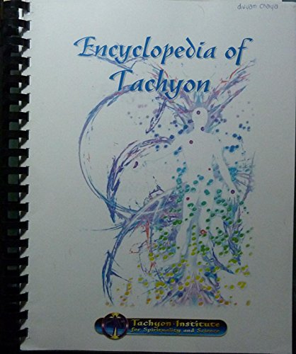 Encyclopedia of Tachyon - A Guide to Radiant Health