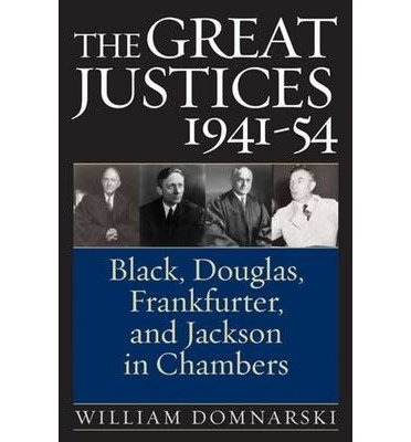 [(The Great Justices, 1941-54: Black, Douglas, Frankfurter, and Jackson in Chambers )] [Author: William Domnarski] [Jan-2006] ebook