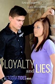 Loyalty and Lies (Laguna Tides Book 2) by [Cameron, Erica, Woodland, Lani]