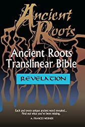 Revelation: Based on Aramaic (Ancient Roots Translinear Bible Book 6)