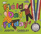 Field Day Friday, Judith Caseley, 0688167616