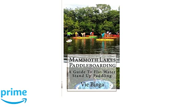 Mammoth Lakes Paddleboarding: A Guide To Flat Water Stand Up