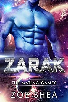 Zarak: Scifi Alien Invasion Romance (The Mating Games Book 1) by [Shea, Zoe]