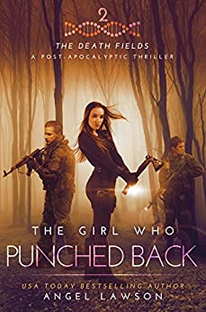 The Girl Who Punched Back: The Death Fields (English Edition) de [Lawson, Angel]