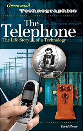 The Telephone: The Life Story of a Technology (Greenwood Technographies)
