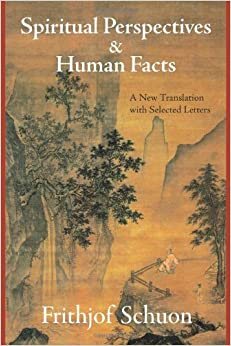 Book Spiritual Perspectives and Human Facts: A New Translation with Selected Letters (Writings of Frithjof Schuon) by Frithjof Schuon (2008-01-24)