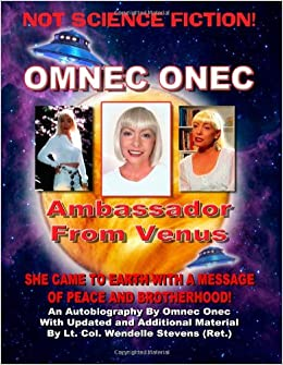 Amazon omnec onec ambasador from venus 9781606110515 amazon omnec onec ambasador from venus 9781606110515 wendelle stevens sean casteel timothy beckley books fandeluxe Images