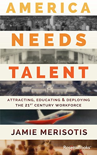 America needs talent attracting educating deploying the 21st america needs talent attracting educating deploying the 21st century workforce by fandeluxe Images