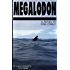 Megalodon: It's Not Extinct... ...It's Here.
