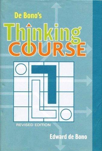De Bono's Thinking Course (Revised Edition) by Edward de Bono (2005) Hardcover