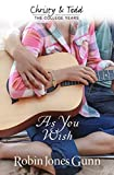As You Wish (Christy And Todd: College Years Book 2) (Christy & Todd: College Years)