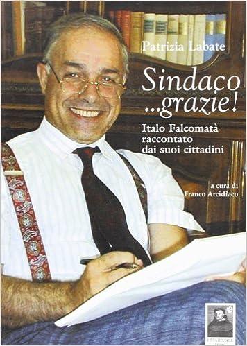 Sindaco... Grazie! : Italo Falcomatà...