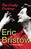 Eric Bristow: The Autobiography: The Crafty Cockney