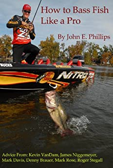 How to Bass Fish Like a Pro by [Phillips, John E.]