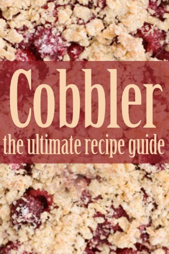 Cobbler - The Ultimate Recipe Guide by [Hastings, Jennifer, Books, Encore]