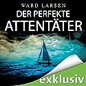 Der perfekte Attentäter Hörbuch von Ward Larsen Gesprochen von: Josef Vossenkuhl