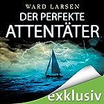 Der perfekte Attentäter   Ward Larsen