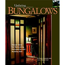 Bungalows: Design Ideas for Renovating, Remodeling, and Build (Updating Classic America)