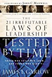 img - for The 21 Irrefutable Laws of Leadership Tested by Time: Those Who Followed Them...and Those Who Didn't! book / textbook / text book