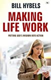 Making Life Work: Putting God's Wisdom into Action