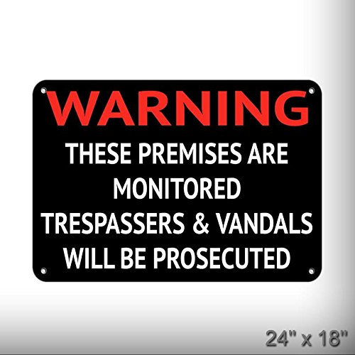 New Premises Monitored Trespassers & Vandals Prosecuted Aluminum Metal Plate Gift Sign LARGE size for Home/Man Cave Decor 24 x 18 inches Vandal Resistant Corner