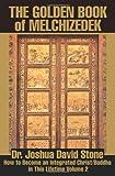 The Golden Book of Melchizedek, Joshua D. Stone, 0595170951
