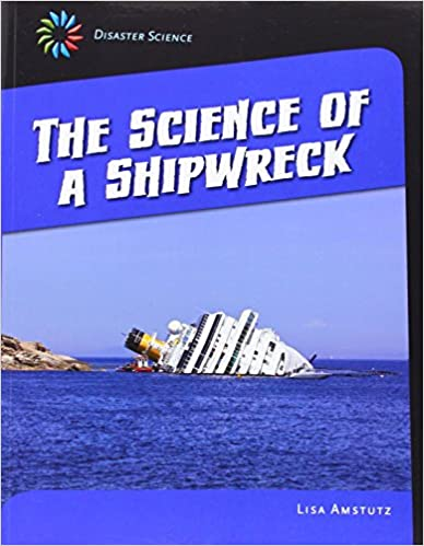 The Science of a Shipwreck (21st Century Skills Library: