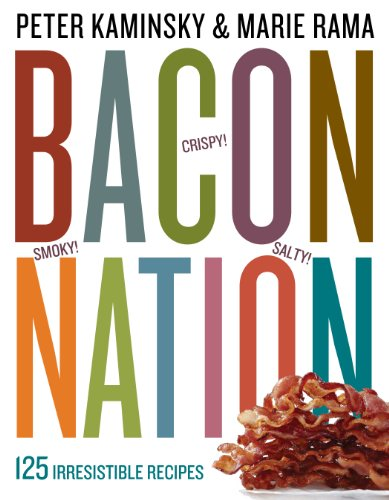 - Bacon Nation: 125 Irresistible Recipes