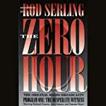 The Zero Hour, Program One: The Desperate Witness | Rod Serling