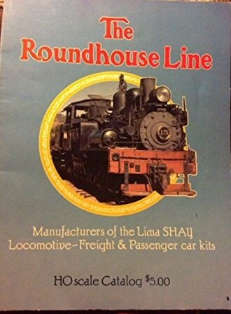 The Roundhouse Line - Manufacturers of the Lima SHAY Locomotive-Freight & Passenger car kits (HO Scale Catalog) (Includes Parts list)