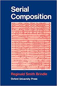 Serial Composition: Reginald Smith Brindle: 9780193119062