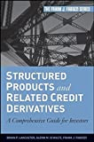 Structured Products and Related Credit Derivatives: A Comprehensive Guide for Investors by Brian P. Lancaster (2008-04-25)