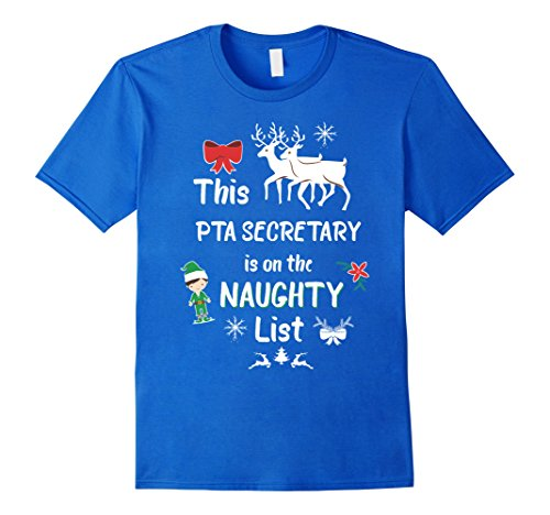 Mens This PTA Secretary on Naughty List Funny Christmas Shirt Small Royal Blue