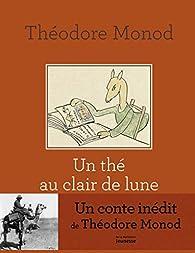 Un thé au clair de lune par Théodore Monod